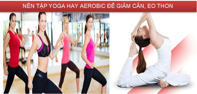 tập yoga hay aerobics để eo thon dáng đẹp sức khỏe tốt